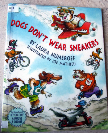 Book: Dogs don't wear sneakers by Laura Numeroff