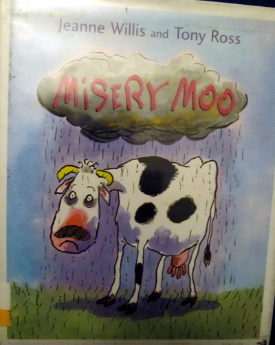 Misery Moo book by Jeanne Willis and Tony Ross