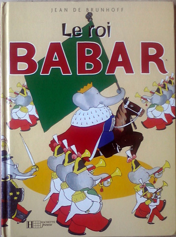 Le Roi Babar - Babar the King - book by Jean De Brunhoff