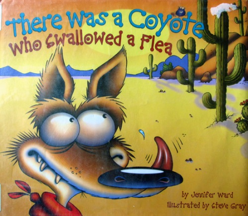 There was a coyote who swallowed a flea book by Jennifer Ward