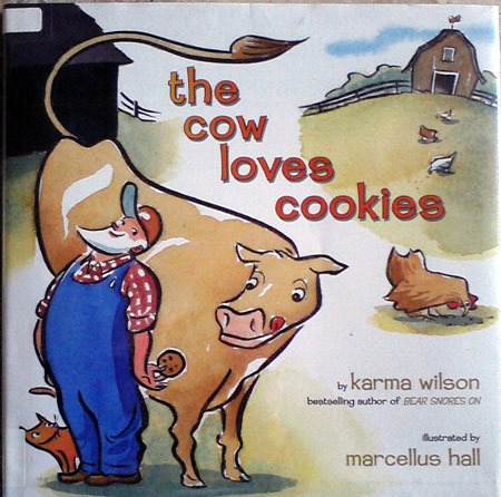 The cow loves cookies by Karma Wilson