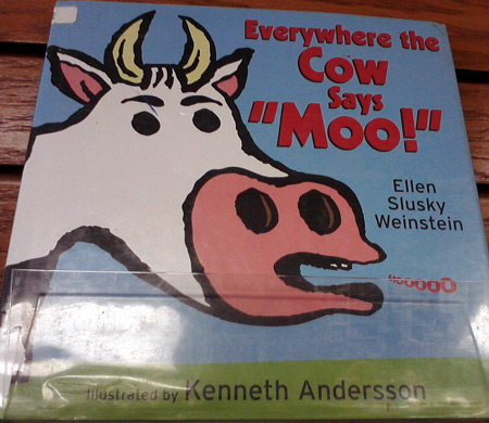 Everywhere the cow says moo! book