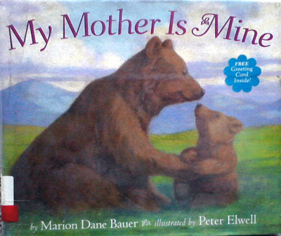 My mother is mine by Marion Dane Bauer