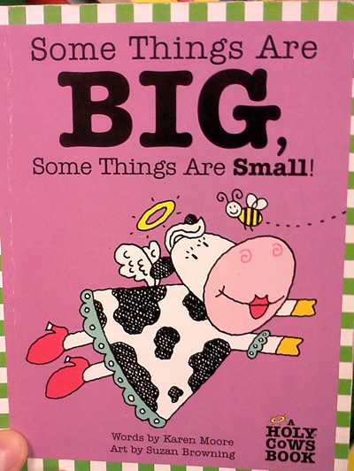 Some Things Are BIG Some Things Are Small - A Holy Cows Book