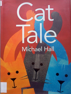 Cat Tale by Michael Hall